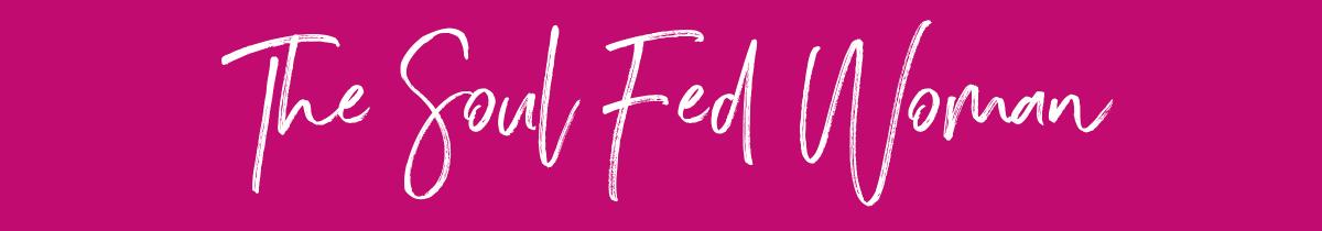Soul Fed Woman