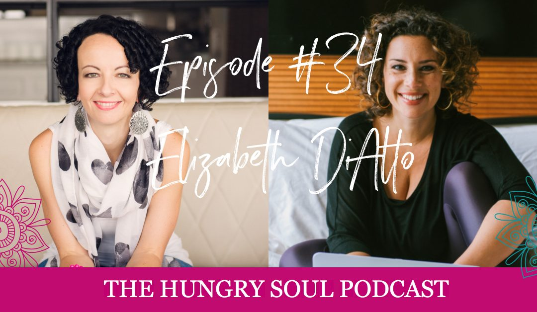 034: Untame Yourself with Elizabeth DiAlto #soulfedwomenseries