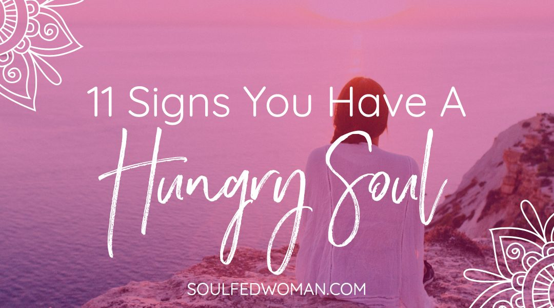 Do you have a hungry soul? Ever feel like something is off but you can't quite put your finger on what? Take the quiz and find out