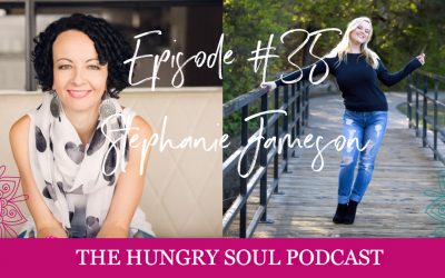 035: Our Soul Journey with Stephanie Jameson #soulfedwomenseries