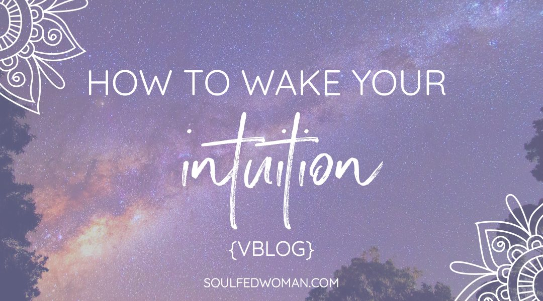 {VBLOG} Awaken Your Intuition