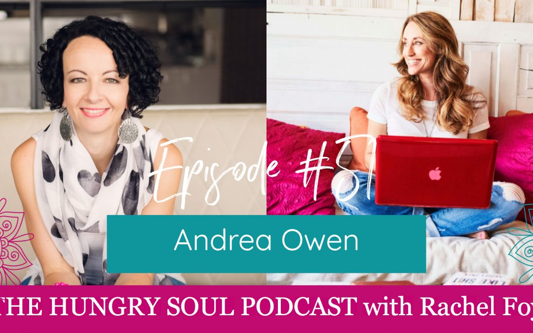 The Hungry Soul host Rachel Foy interviews Andrea Owen, author of How To Stop Feeling Like Shit on some of the habits which stop us being happy