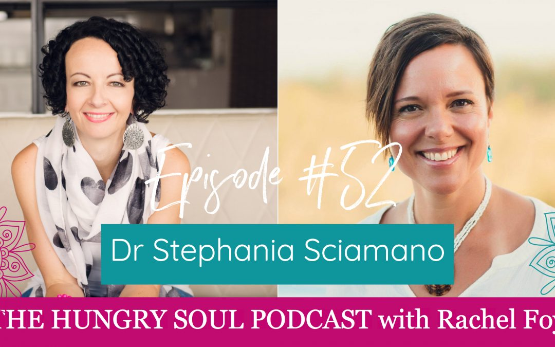 The Hungry Soul host Rachel Foy interviews Dr Stephania Sciamano on prioritising our own happiness, why we run out of energy and what we can do about it